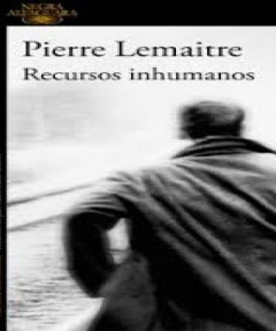 Recursos inhumanos (PDF) - Pierre Lemaitre