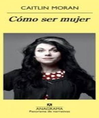 Cómo ser mujer (PDF) - Caitlin Moran