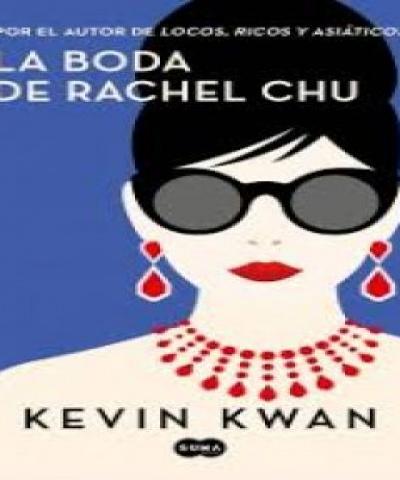 La boda de Rachel Chu (PDF) - Kevin Kwan
