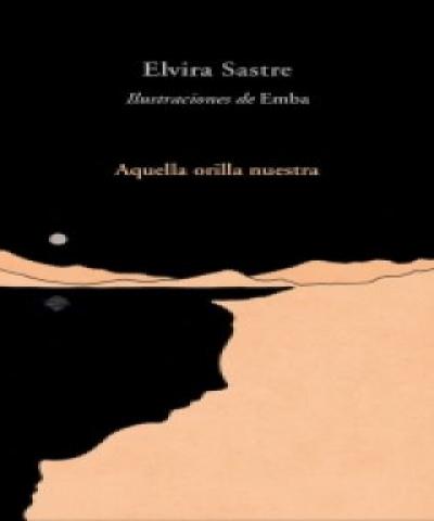 Aquella orilla nuestra (PDF) - Elvira Sastre