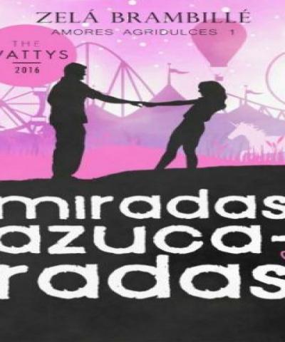 Miradas azucaradas (PDF)  - Zelá Brambillé