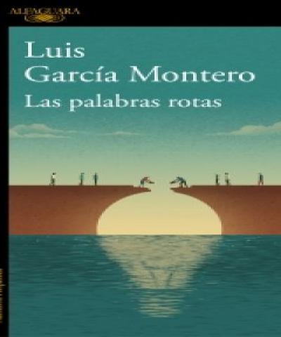 Las palabras rotas (PDF) - Luis García Montero