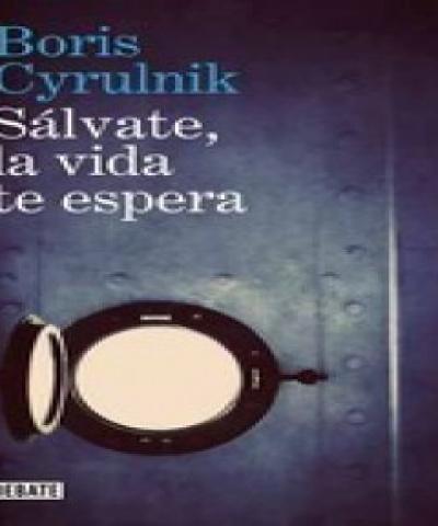 Sálvate, la vida te espera (PDF) - Boris Cyrulnik