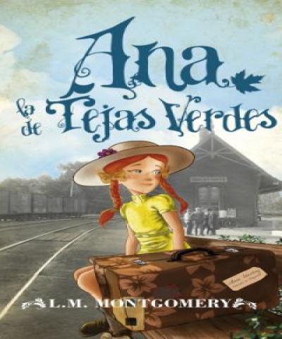 Ana la de Tejas Verdes (PDF) -  Lucy Maud Montgomery